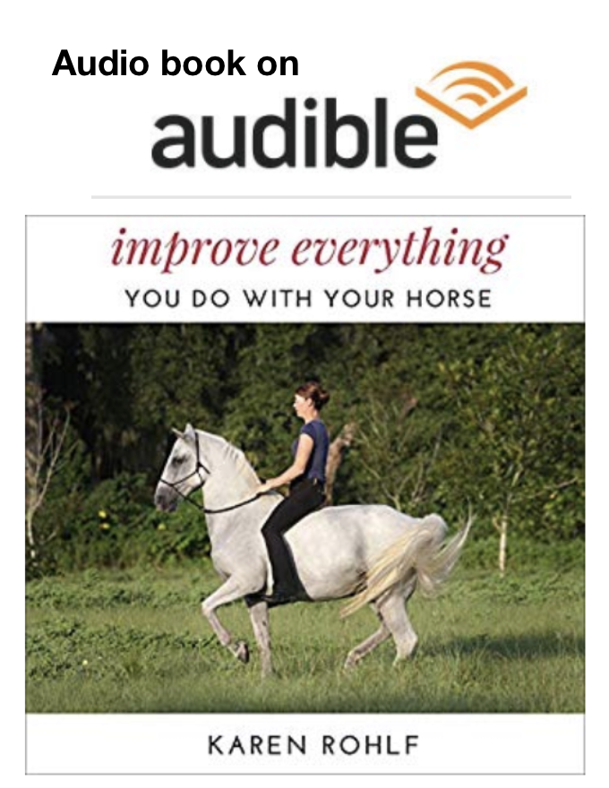Improve Everythign You Do WIth Your Horse Karen Rohlf audio book
